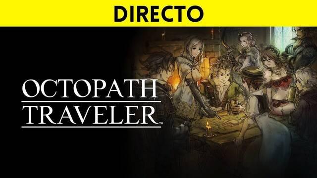 Jugamos en directo a Octopath Traveler a partir de las 19:00