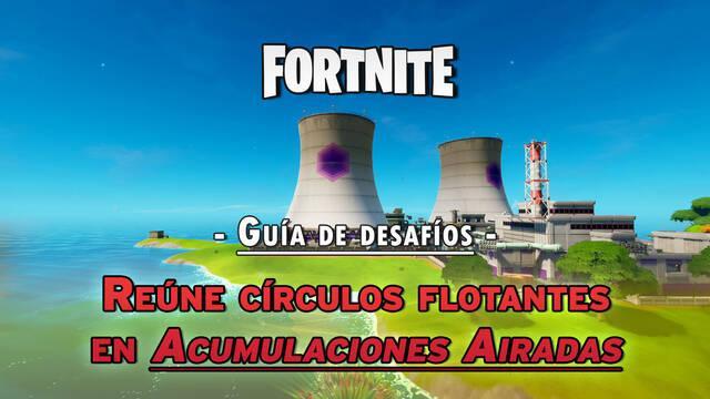 Fortnite: Reúne círculos flotantes en Acumulaciones Airadas - LOCALIZACIÓN