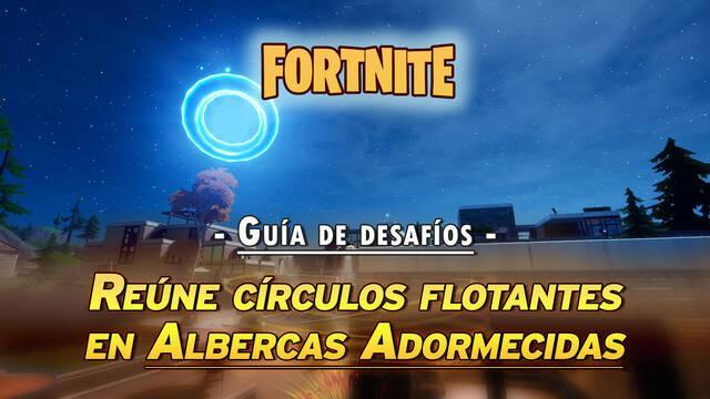 Desafío Fortnite: Reúne círculos flotantes en Albercas Adormecidas - Localización