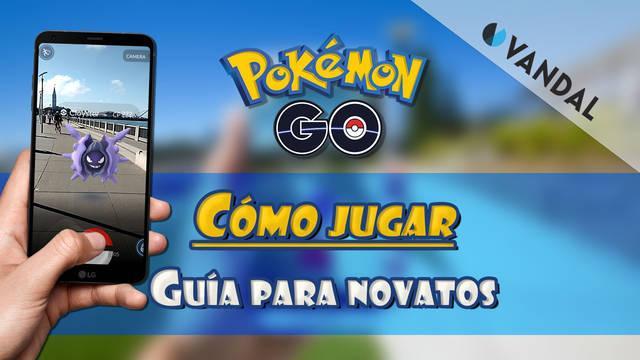 ¿Cómo jugar a Pokémon Go?: Tutorial y primeros pasos