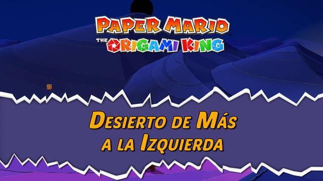 Desierto de Más a la Izquierda al 100% en Paper Mario: The Origami King