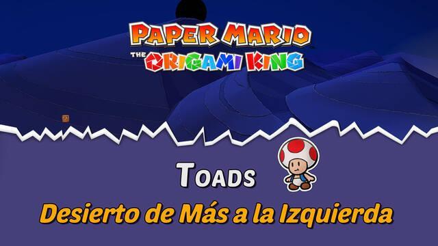 TODOS los Toads en Desierto de Más a la Izquierda de Paper Mario The Origami King