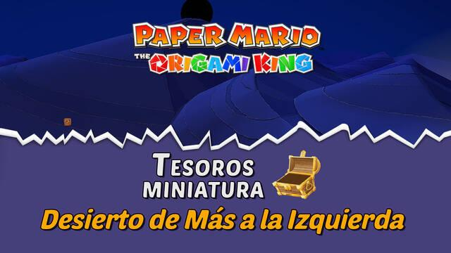 TODOS los tesoros en Desierto de Más a la Izquierda de Paper Mario The Origami King