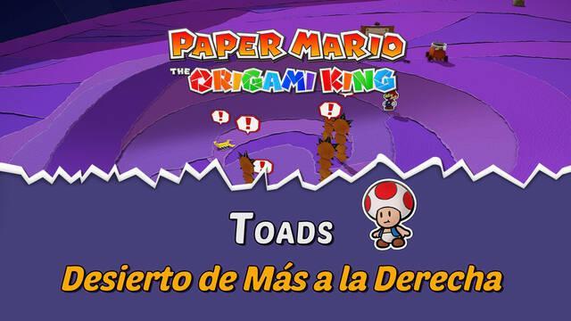 TODOS los Toads en Desierto de Más a la Derecha de Paper Mario The Origami King