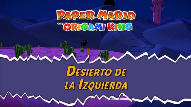 Desierto de la Izquierda al 100% en Paper Mario: The Origami King