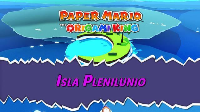Isla Plenilunio al 100% en Paper Mario: The Origami King