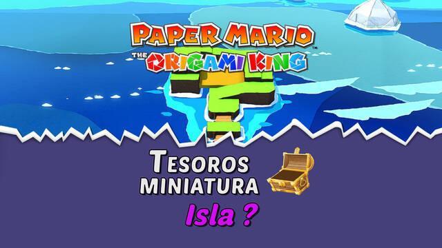 TODOS los tesoros en Isla ? de Paper Mario The Origami King
