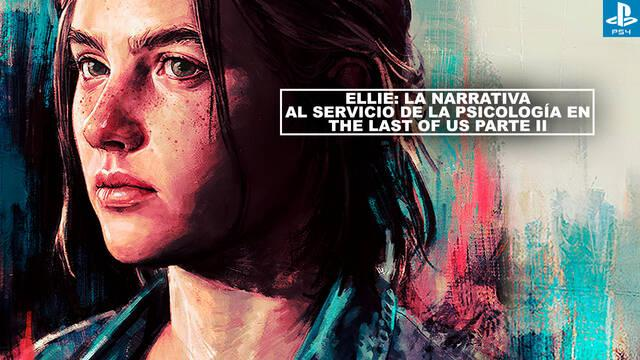 Ellie: la narrativa al servicio de la psicología en The Last of Us Parte II