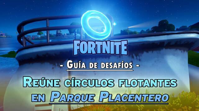 Desafío Fortnite: Reúne círculos flotantes en Parque Placentero - SOLUCIÓN