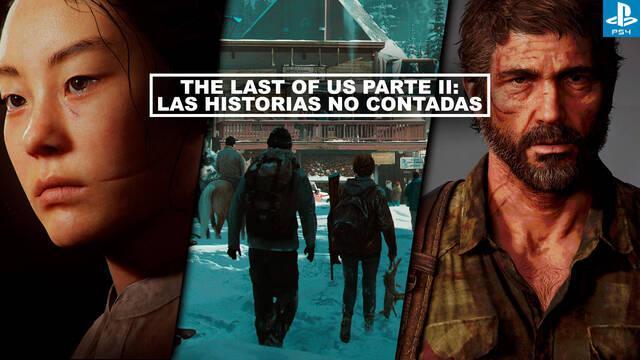 The Last of Us Parte II: Las historias no contadas