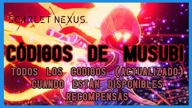 TODOS los códigos y recompensas de Musubi en Scarlet Nexus