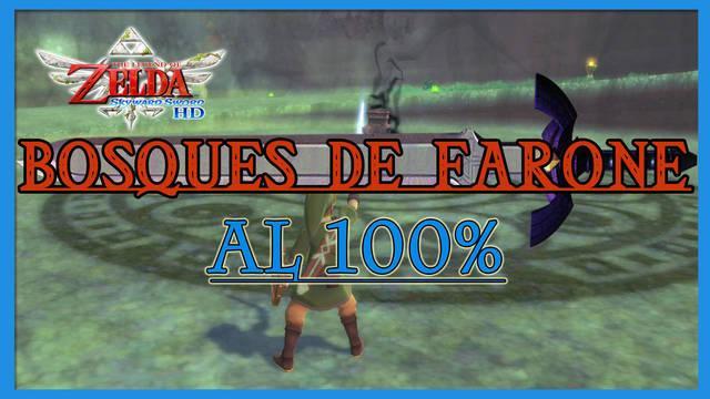 Bosques de Farone al 100% en The Legend of Zelda: Skyward Sword HD