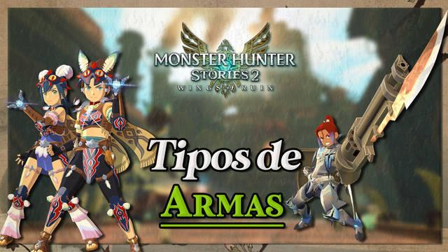 Todas las armas de Monster Hunter Stories 2 y cómo elegir la mejor para ti
