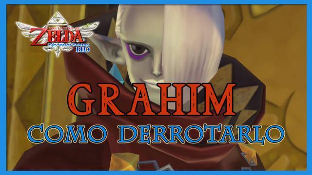 Grahim en The Legend of Zelda: Skyward Sword HD - Estrategias para derrotarlo