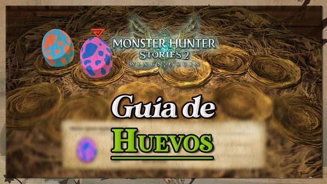 Cómo conseguir huevos en Monster Hunter Stories 2: Consejos, trucos y eclosión