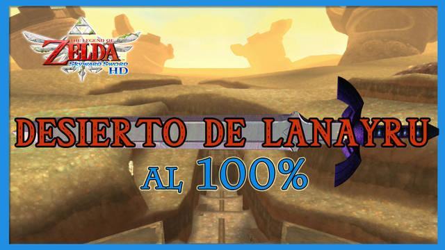 Desierto de Lanayru al 100% en The Legend of Zelda: Skyward Sword HD