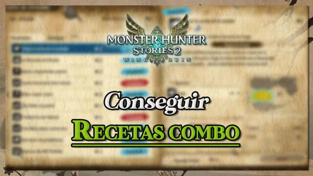 Cómo conseguir recetas combo en Monster Hunter Stories 2