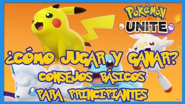 Pokémon Unite: ¿cómo jugar y ganar? - Guía para principiantes