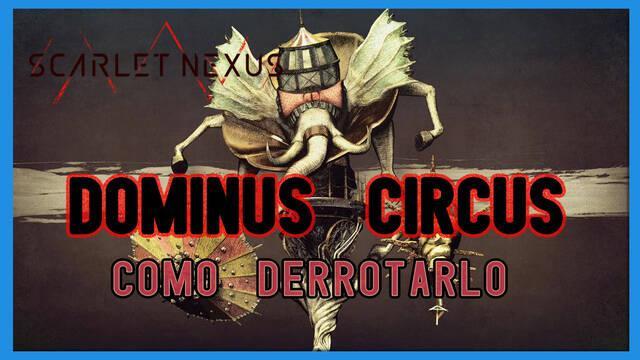 Dominus Circus en Scarlet Nexus: cómo derrotarlo, tips y estrategias