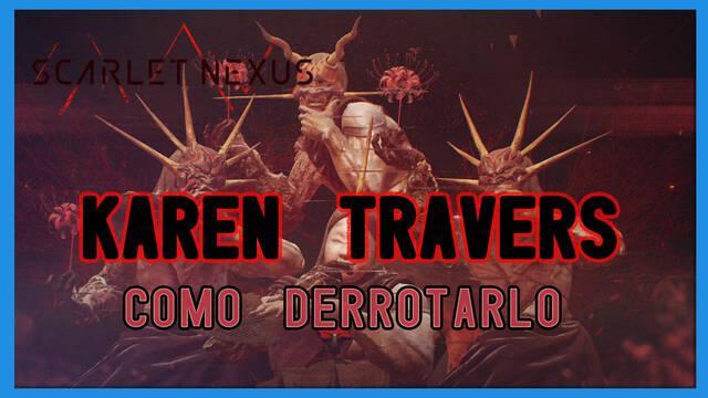 Karen Travers en Scarlet Nexus: cómo derrotarlo, tips y estrategias