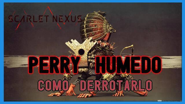 Perry húmedo en Scarlet Nexus: cómo derrotarlo, tips y estrategias