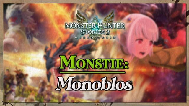 Monoblos en Monster Hunter Stories 2: cómo cazarlo y recompensas