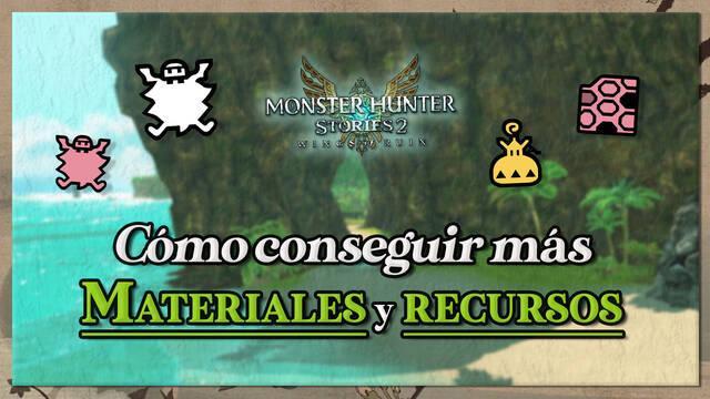 Cómo conseguir más materiales y recursos en Monster Hunter Stories 2