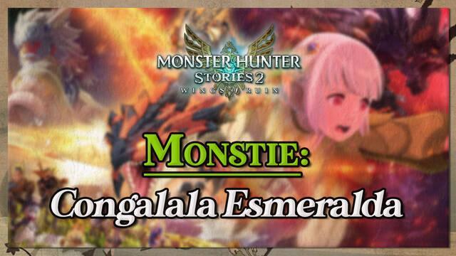 Congalala Esmeralda en Monster Hunter Stories 2: cómo cazarlo y recompensas
