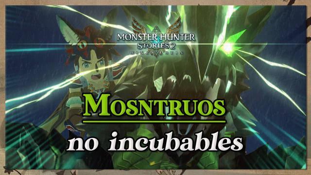 Todos los monstruos NO incubables de Monster Hunter Stories 2