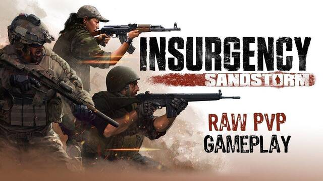Insurgency: Sandstorm muestra su multijugador en un nuevo tráiler