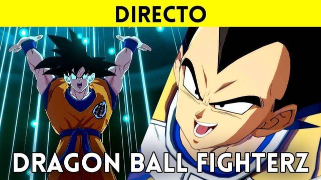 Jugamos con Goku y Vegeta Base a Dragon Ball FighterZ a las 19:00 horas