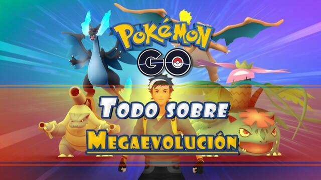 Megaevolución en Pokémon Go: Cómo activarla, conseguir Mega Energía y ventajas