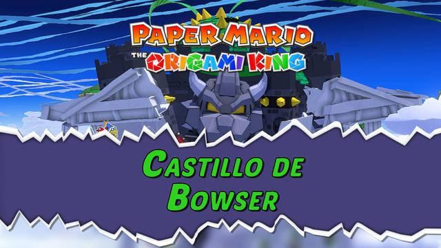 Castillo de Bowser al 100% en Paper Mario: The Origami King