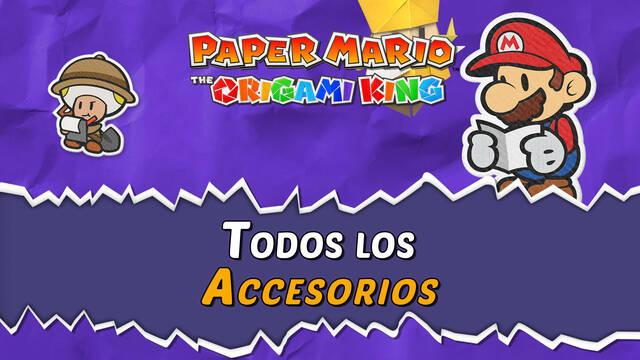 TODOS los accesorios de Paper Mario: The Origami King y cómo conseguirlos