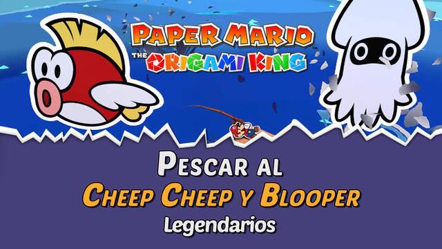 Cómo pescar al Cheep Cheep y Blooper legendarios en Paper Mario The Origami King