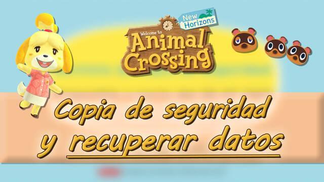 Crear una copia de seguridad y recuperar datos en Animal Crossing New Horizons