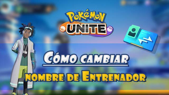 Pokémon Unite: ¿Cómo cambiar el nombre de Entrenador?