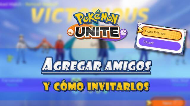 Pokémon Unite: ¿Cómo agregar amigos e invitarlos a jugar partidas?