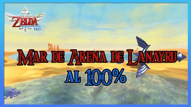Mar de arena de Lanayru al 100% en The Legend of Zelda: Skyward Sword HD