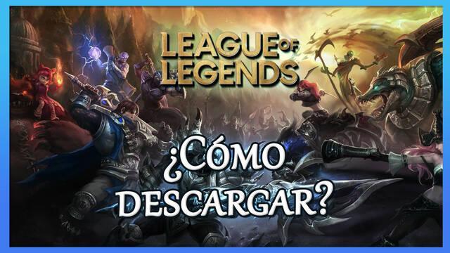 League of Legends: Cómo descargar gratis en PC (Windows y Mac)