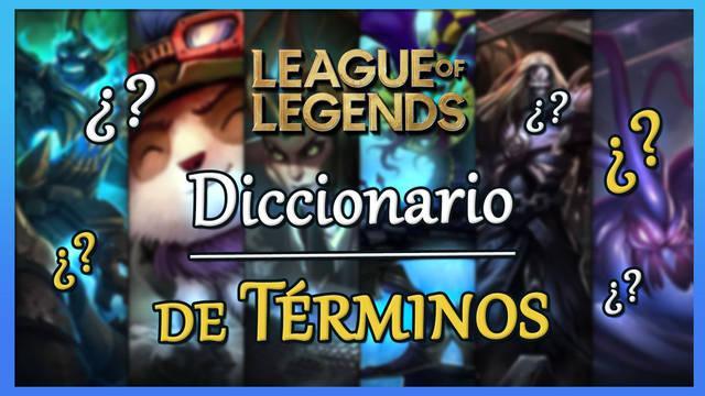 Diccionario de League of Legends: ¿Qué significa...?