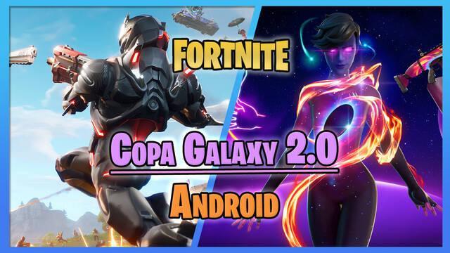 Fortnite: Copa Galaxy 2.0 solo para Android - Todos los detalles