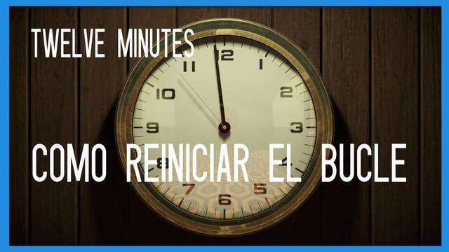12 Minutes: ¿cómo reiniciar el bucle?