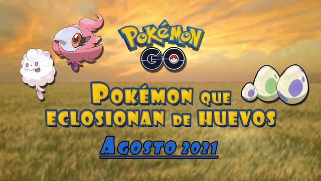 Pokémon GO huevos de agosto 2021