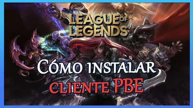 Cliente PBE en League of Legends: qué es y cómo instalarlo