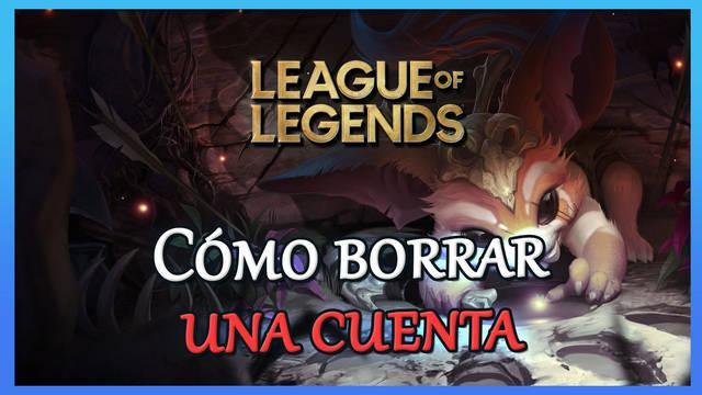 League of Legends: cómo borrar tu cuenta