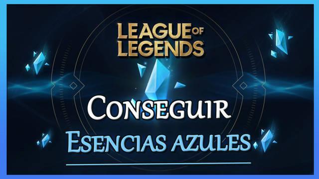 League of Legends: Cómo conseguir Esencia Azul gratis