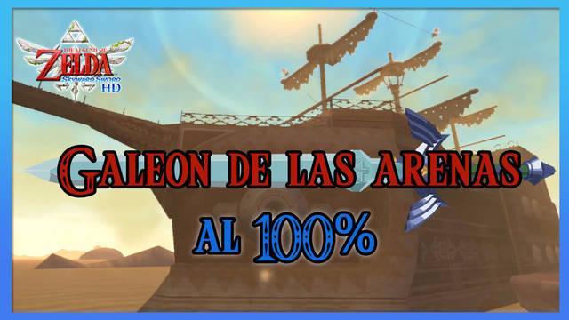Galeón de las arenas al 100% en The Legend of Zelda: Skyward Sword HD