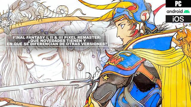 Final Fantasy I, II & III Pixel Remaster: ¿qué novedades tienen y en qué se diferencian de otras versiones?