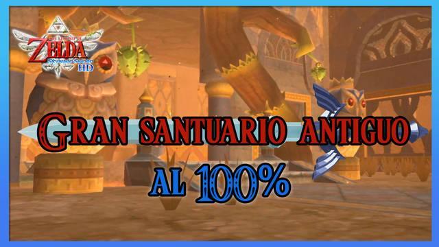 Gran santuario antiguo al 100% en The Legend of Zelda: Skyward Sword HD